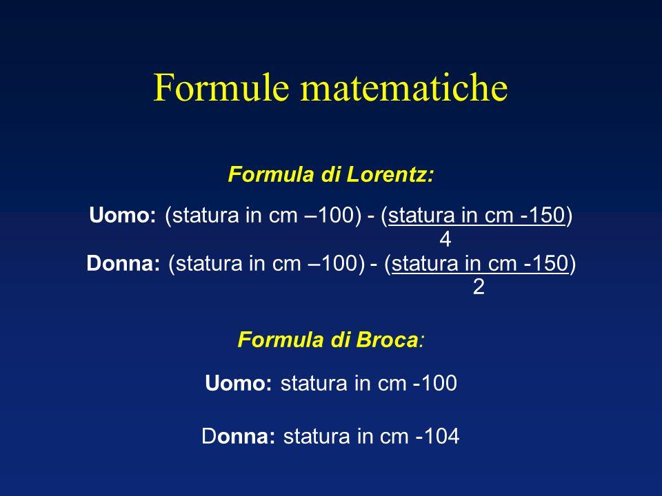 Formule matematiche Formula di Lorentz: Formula di Broca:
