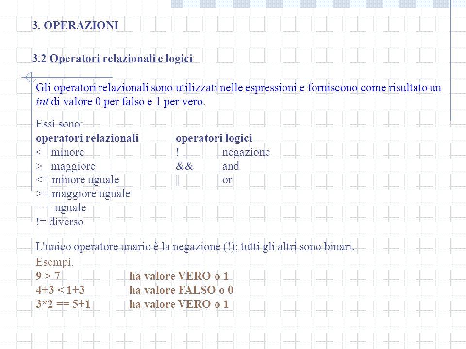 3. OPERAZIONI 3.2 Operatori relazionali e logici.
