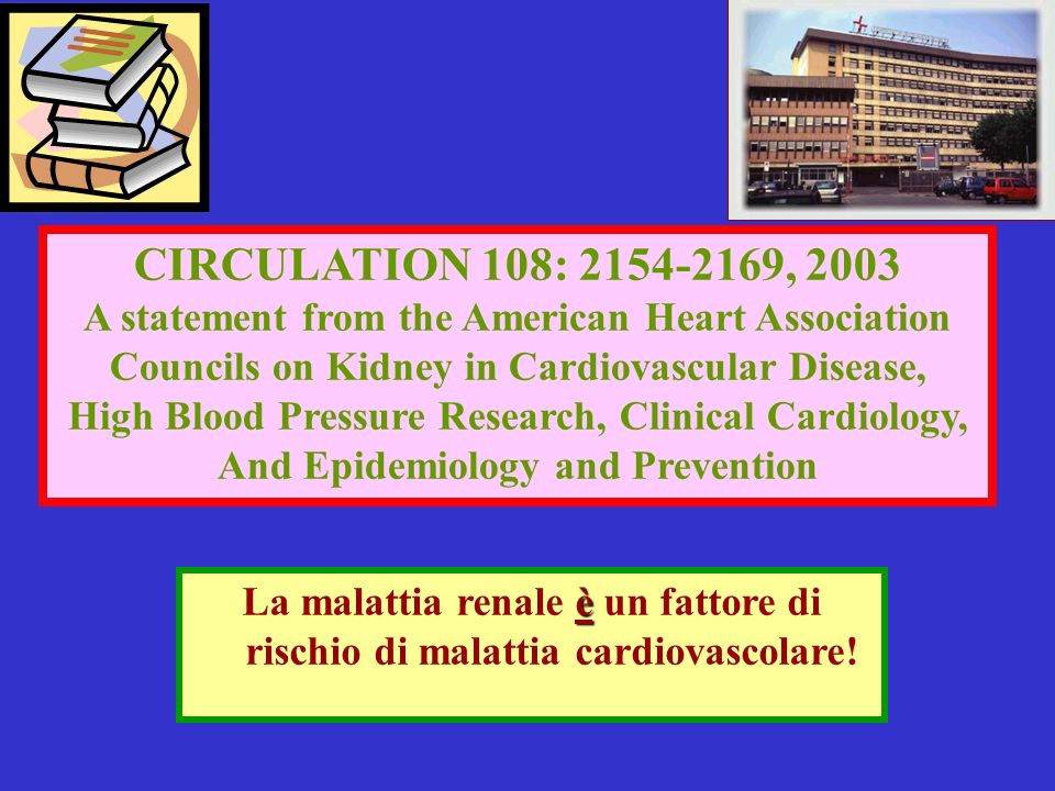 CIRCULATION 108: , 2003 A statement from the American Heart Association. Councils on Kidney in Cardiovascular Disease,