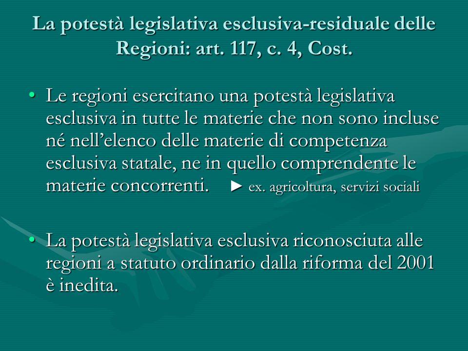 La potestà legislativa esclusiva-residuale delle Regioni: art. 117, c