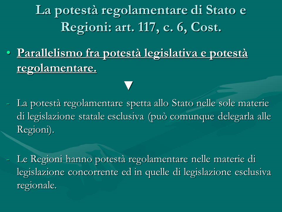 La potestà regolamentare di Stato e Regioni: art. 117, c. 6, Cost.