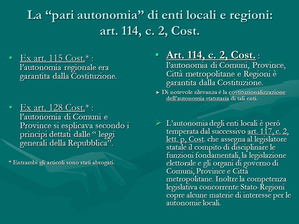 La pari autonomia di enti locali e regioni: art. 114, c. 2, Cost.