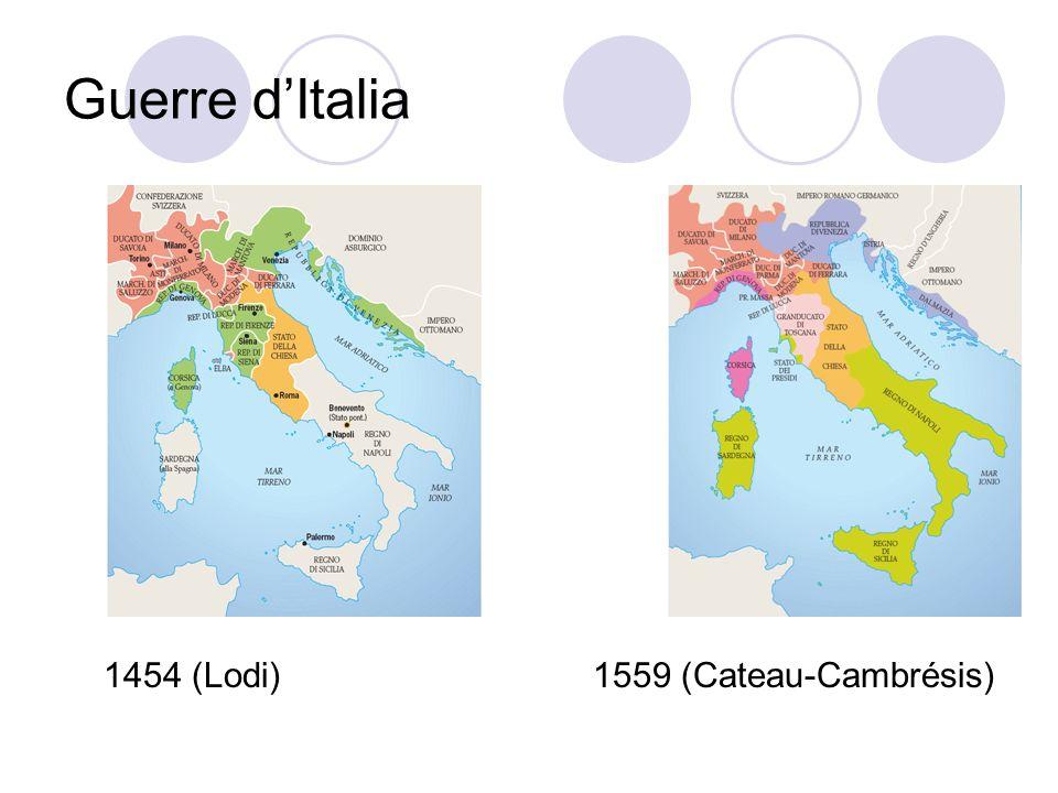 Guerre d'Italia 1454 (Lodi) 1559 (Cateau-Cambrésis)