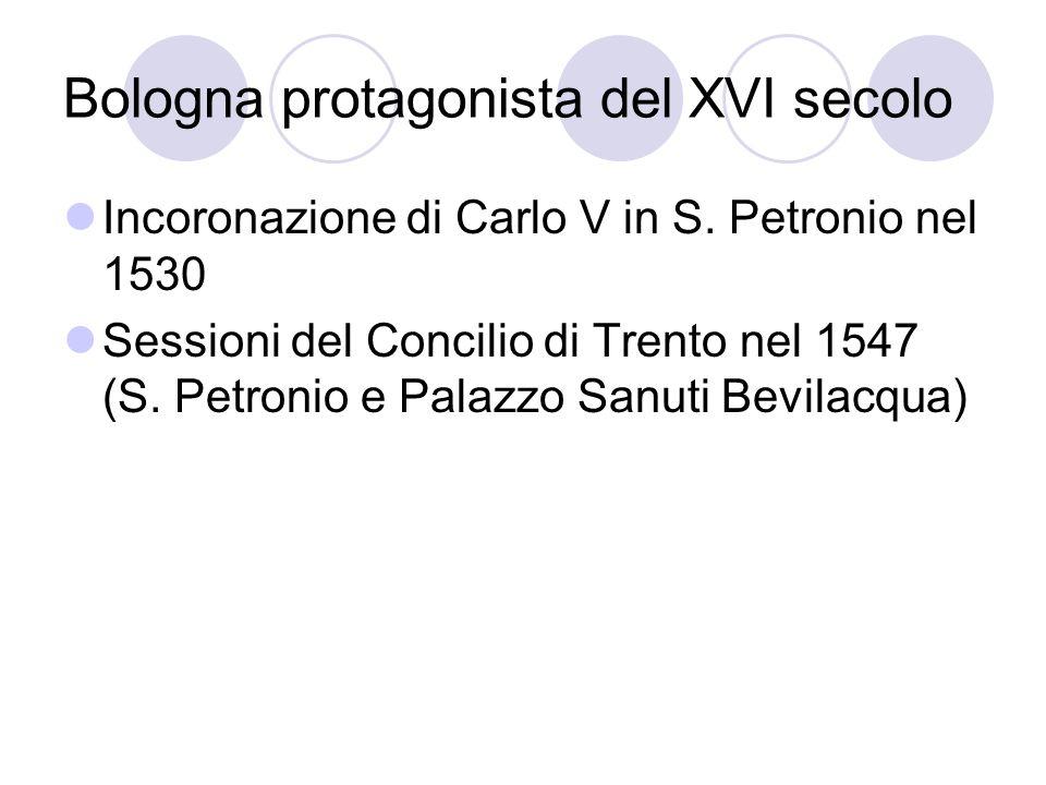 Bologna protagonista del XVI secolo