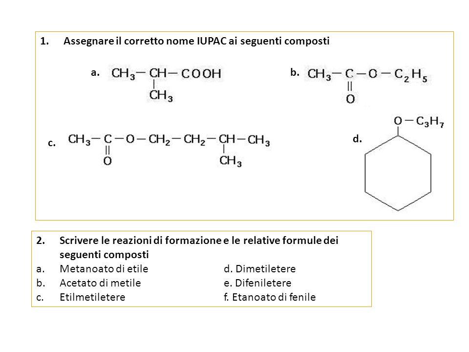Assegnare il corretto nome IUPAC ai seguenti composti