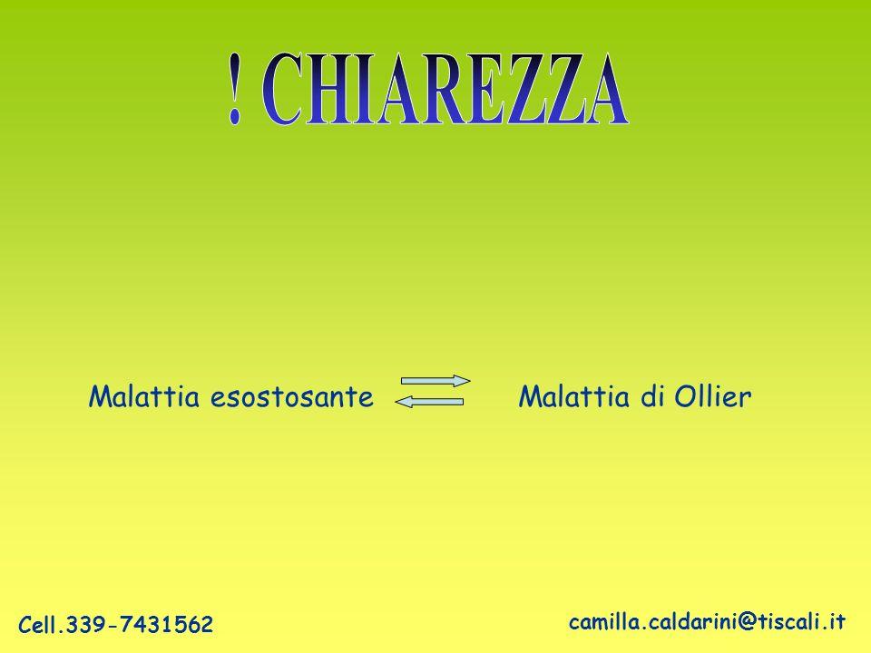 ! CHIAREZZA Malattia esostosante Malattia di Ollier