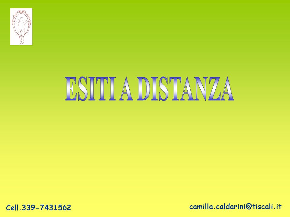 ESITI A DISTANZA Cell.339-7431562 camilla.caldarini@tiscali.it