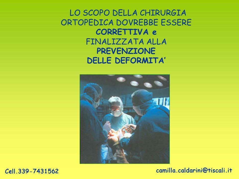 LO SCOPO DELLA CHIRURGIA ORTOPEDICA DOVREBBE ESSERE CORRETTIVA e