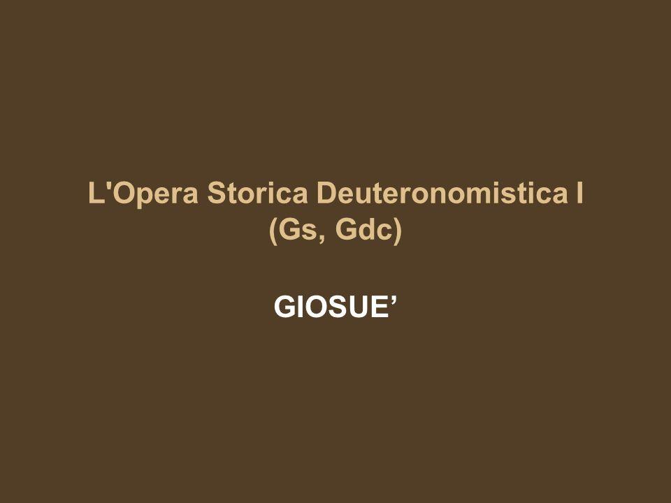 L Opera Storica Deuteronomistica I (Gs, Gdc)