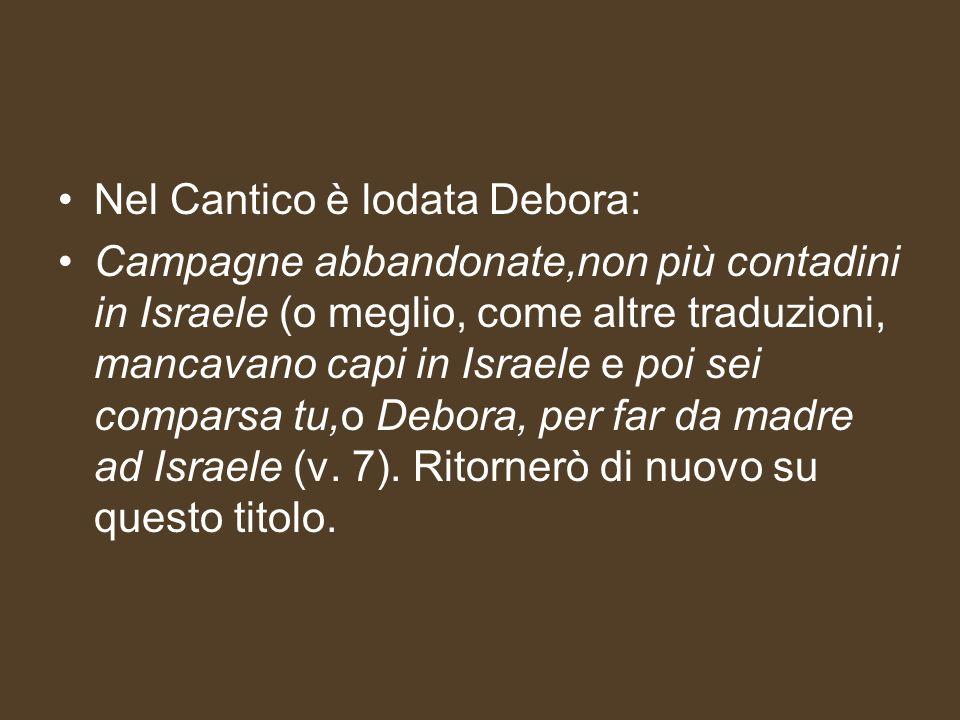 Nel Cantico è lodata Debora: