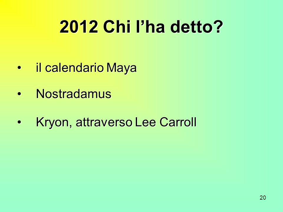 2012 Chi l'ha detto il calendario Maya Nostradamus