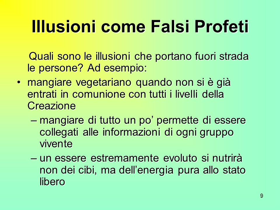 Illusioni come Falsi Profeti