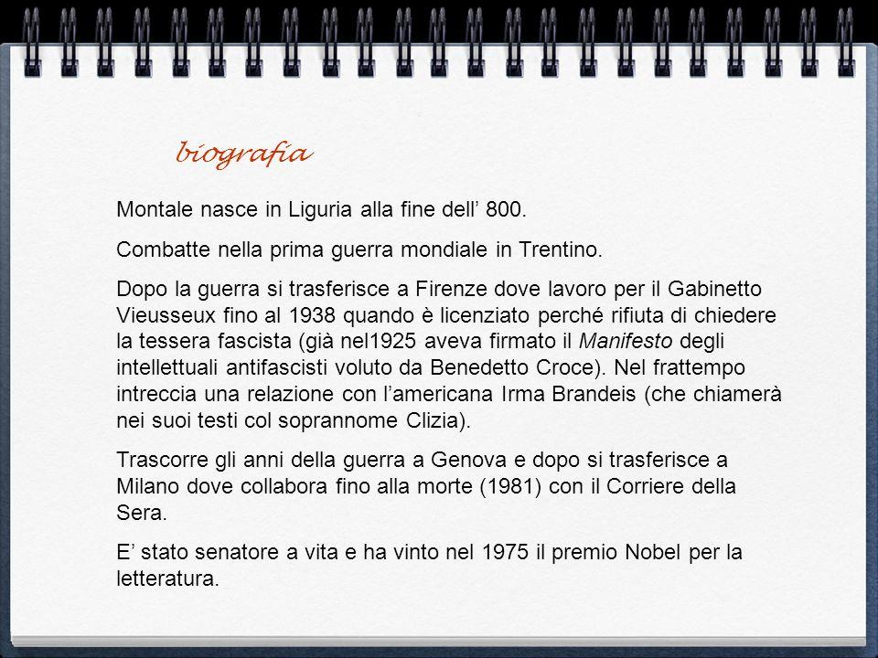 biografia Montale nasce in Liguria alla fine dell' 800.