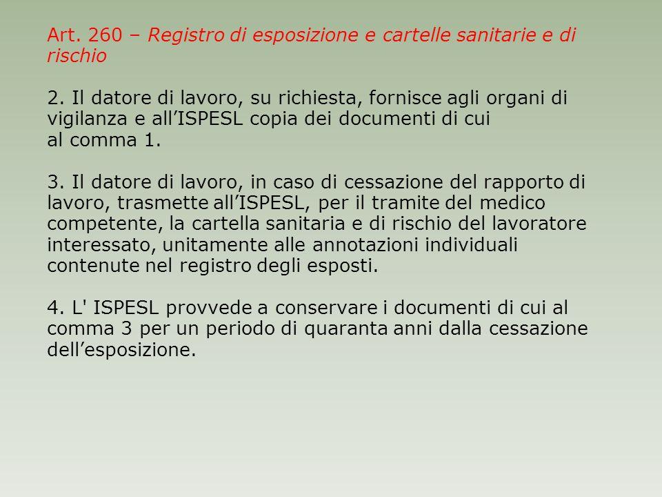 Art. 260 – Registro di esposizione e cartelle sanitarie e di rischio 2