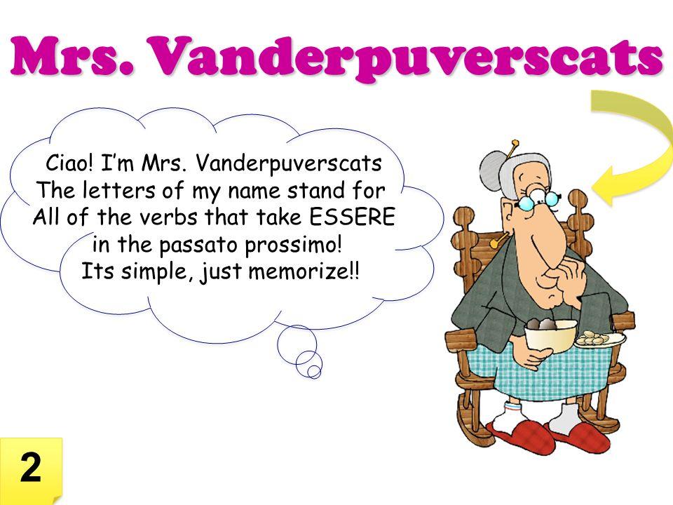 Mrs. Vanderpuverscats 2 Ciao! I'm Mrs. Vanderpuverscats