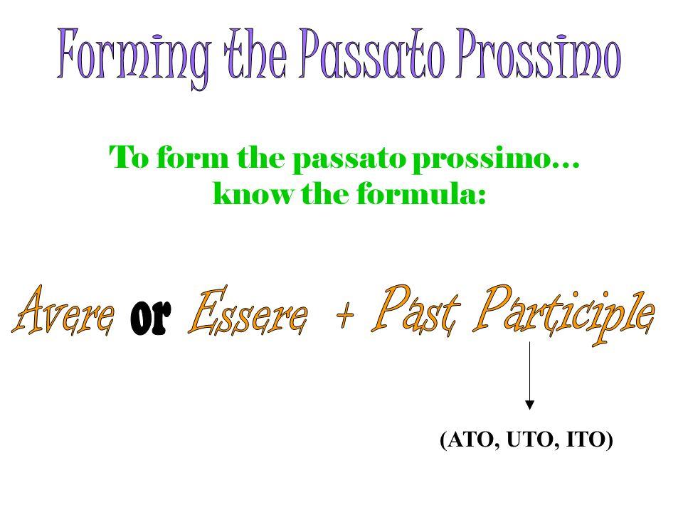 Forming the Passato Prossimo