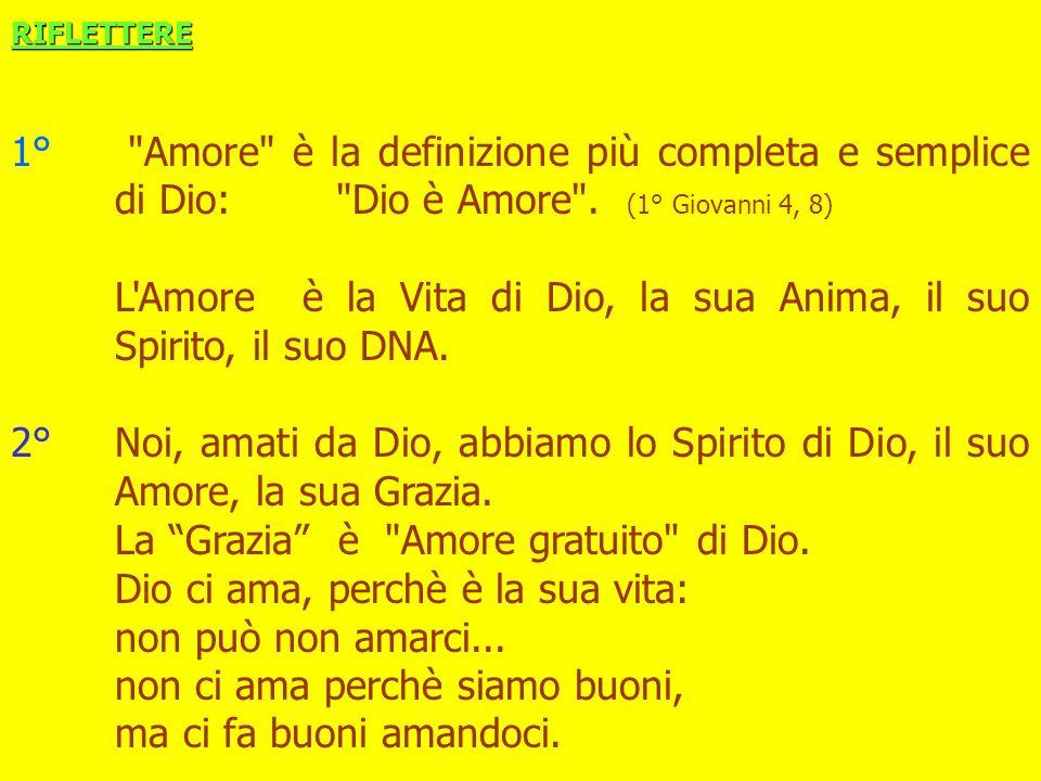 L Amore è la Vita di Dio, la sua Anima, il suo Spirito, il suo DNA.