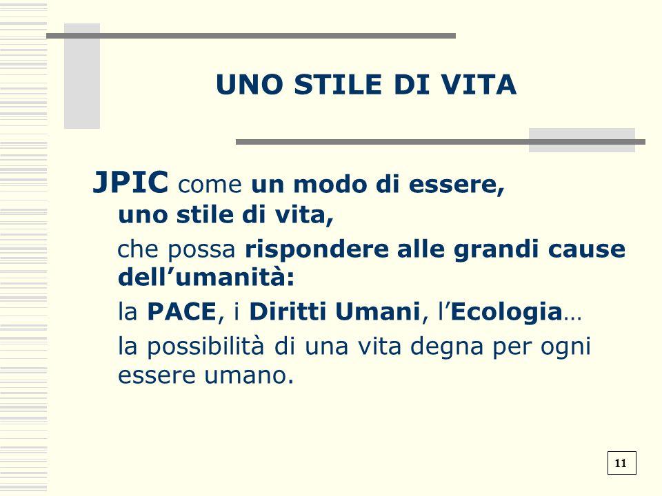 JPIC come un modo di essere, uno stile di vita,