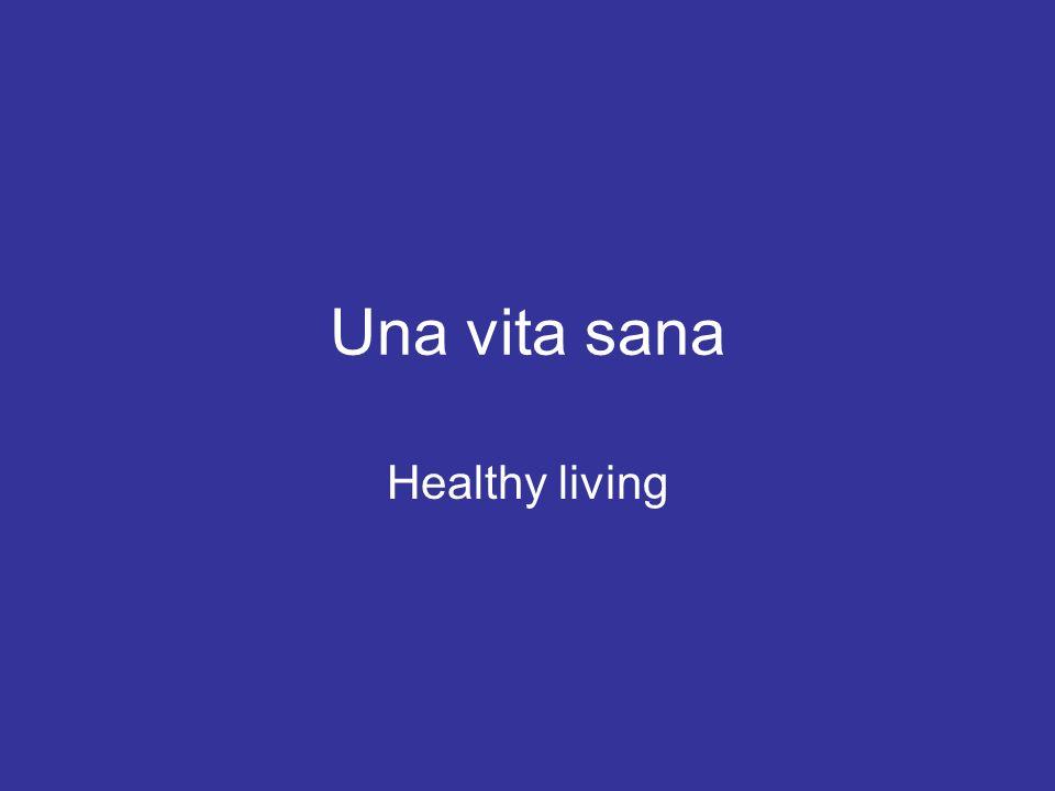 Una vita sana Healthy living