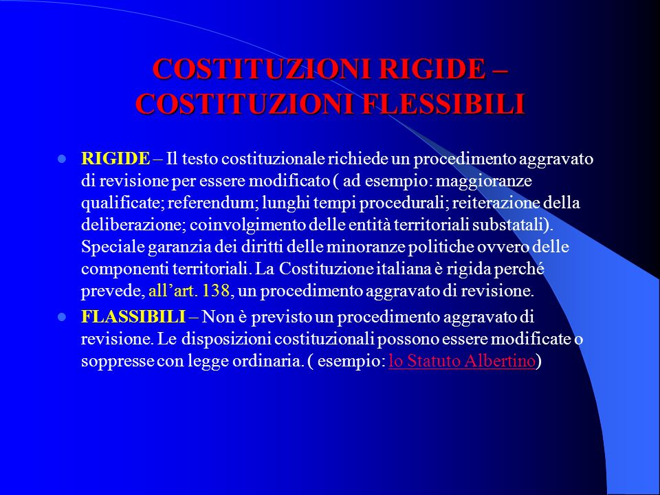 COSTITUZIONI RIGIDE – COSTITUZIONI FLESSIBILI