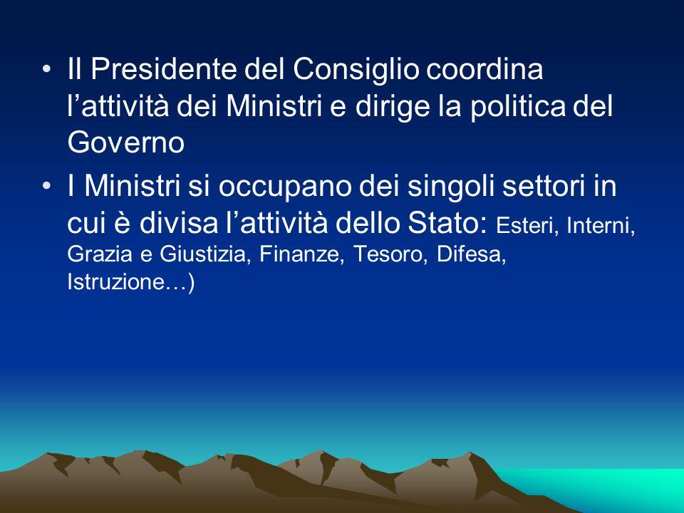 Il Presidente del Consiglio coordina l'attività dei Ministri e dirige la politica del Governo