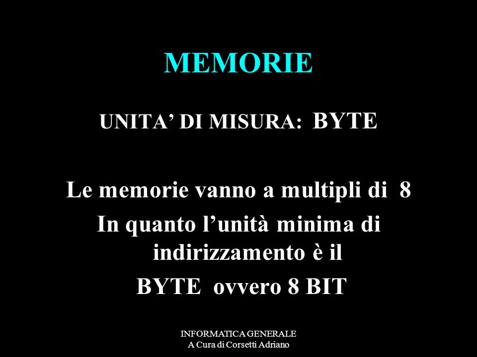 MEMORIE Le memorie vanno a multipli di 8