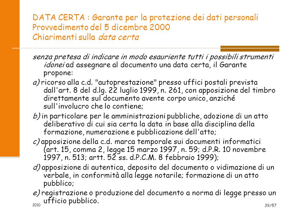 DATA CERTA : Garante per la protezione dei dati personali Provvedimento del 5 dicembre 2000 Chiarimenti sulla data certa