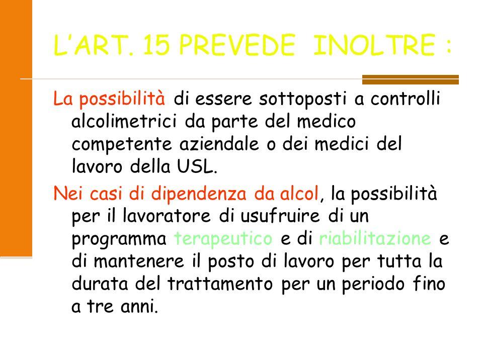 L'ART. 15 PREVEDE INOLTRE :