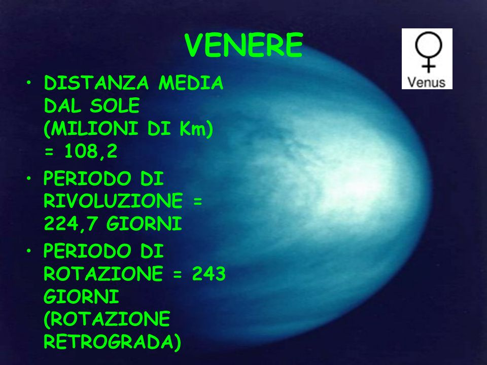 VENERE DISTANZA MEDIA DAL SOLE (MILIONI DI Km) = 108,2