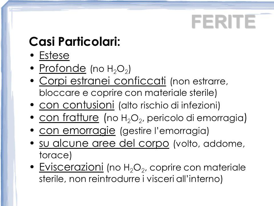 FERITE Casi Particolari: Estese Profonde (no H2O2)