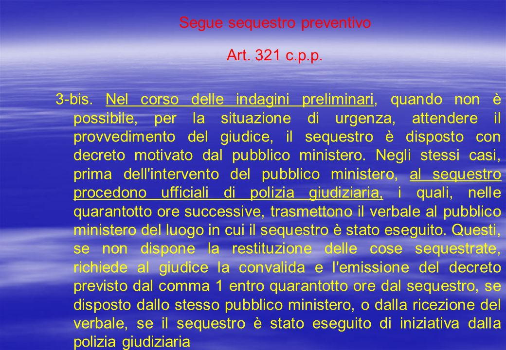 Segue sequestro preventivo