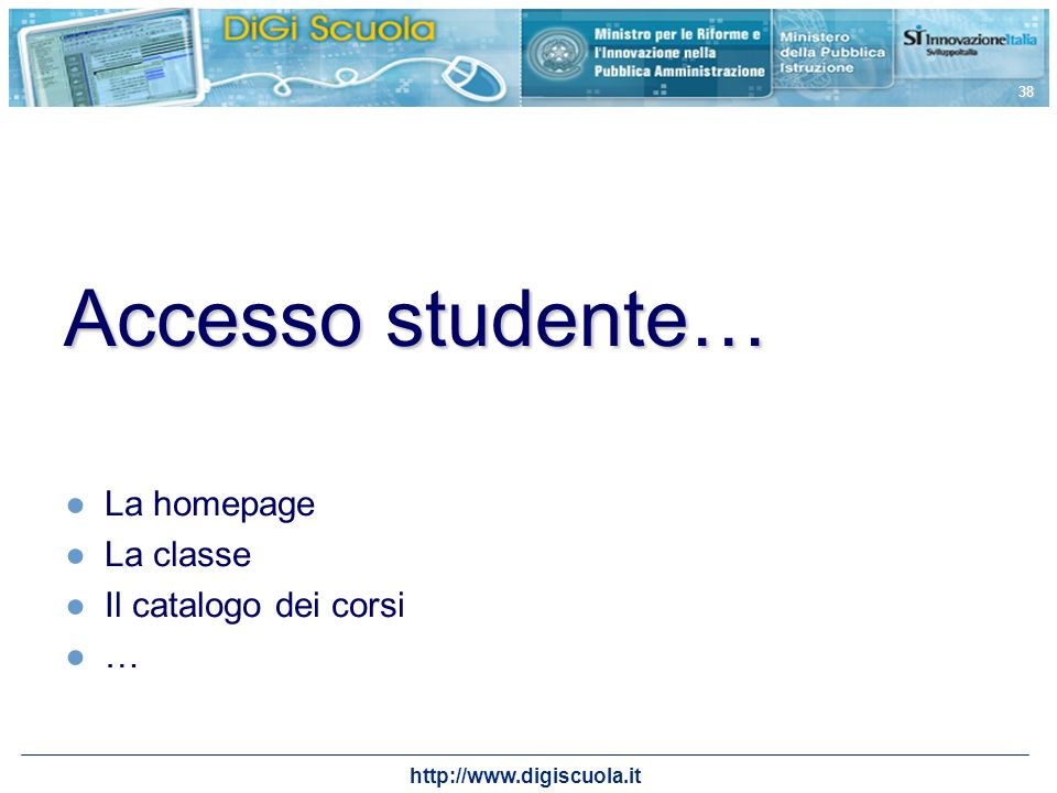 Accesso studente… La homepage La classe Il catalogo dei corsi …