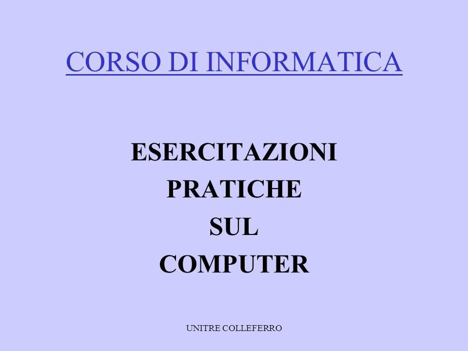 CORSO DI INFORMATICA ESERCITAZIONI PRATICHE SUL COMPUTER