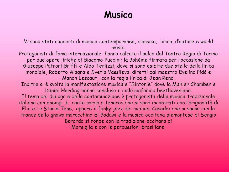 Musica Vi sono stati concerti di musica contemporanea, classica, lirica, d'autore e world music.