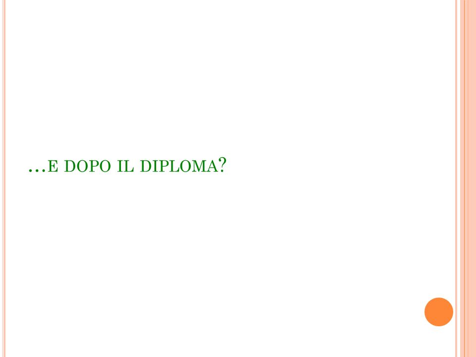 …e dopo il diploma