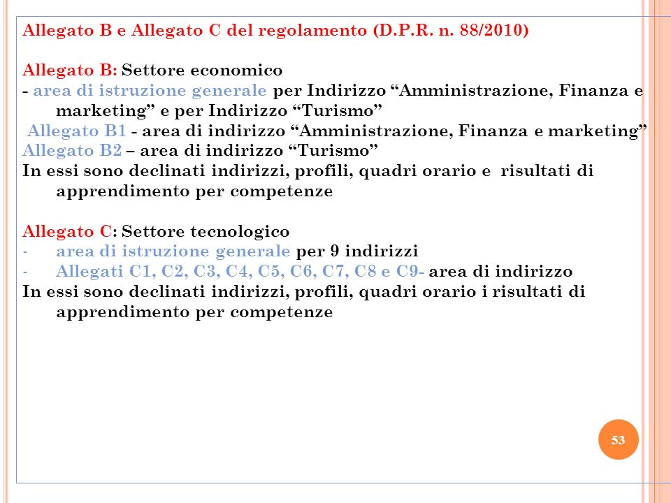 Allegato B e Allegato C del regolamento (D.P.R. n. 88/2010)