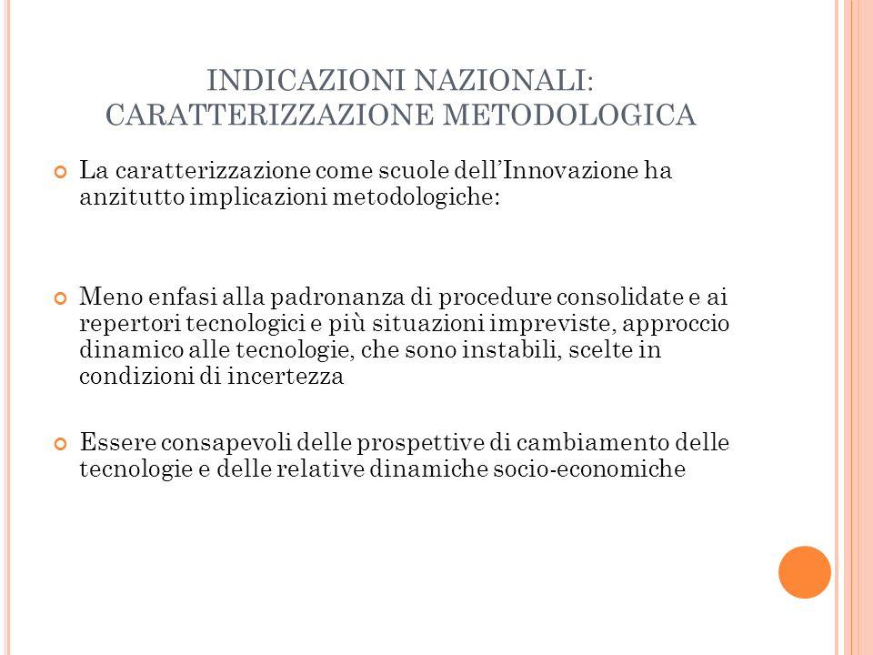 INDICAZIONI NAZIONALI: CARATTERIZZAZIONE METODOLOGICA