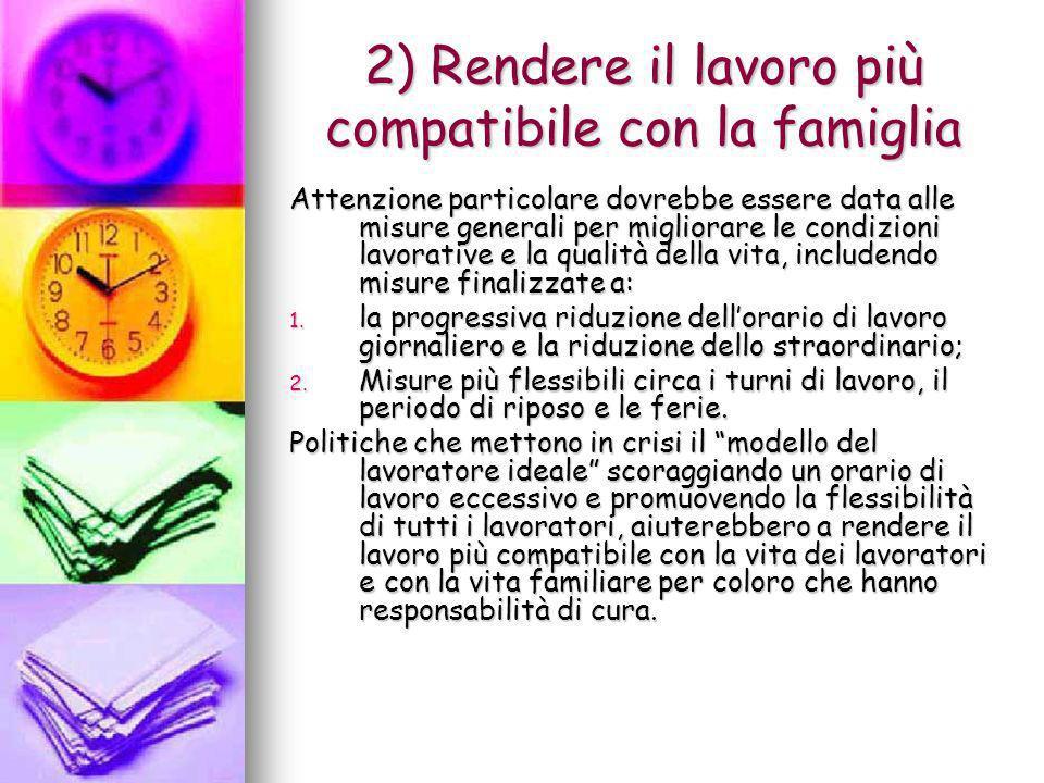2) Rendere il lavoro più compatibile con la famiglia