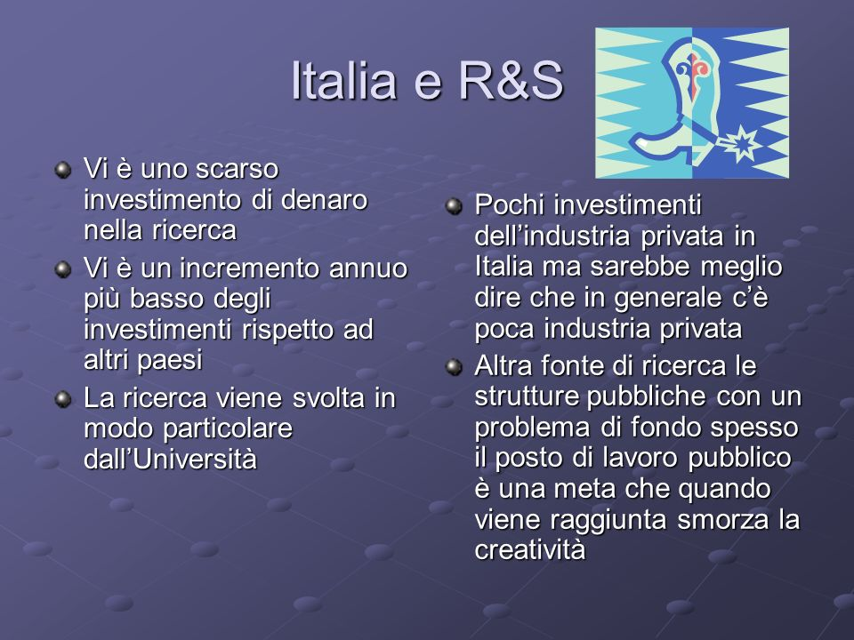 Italia e R&S Vi è uno scarso investimento di denaro nella ricerca
