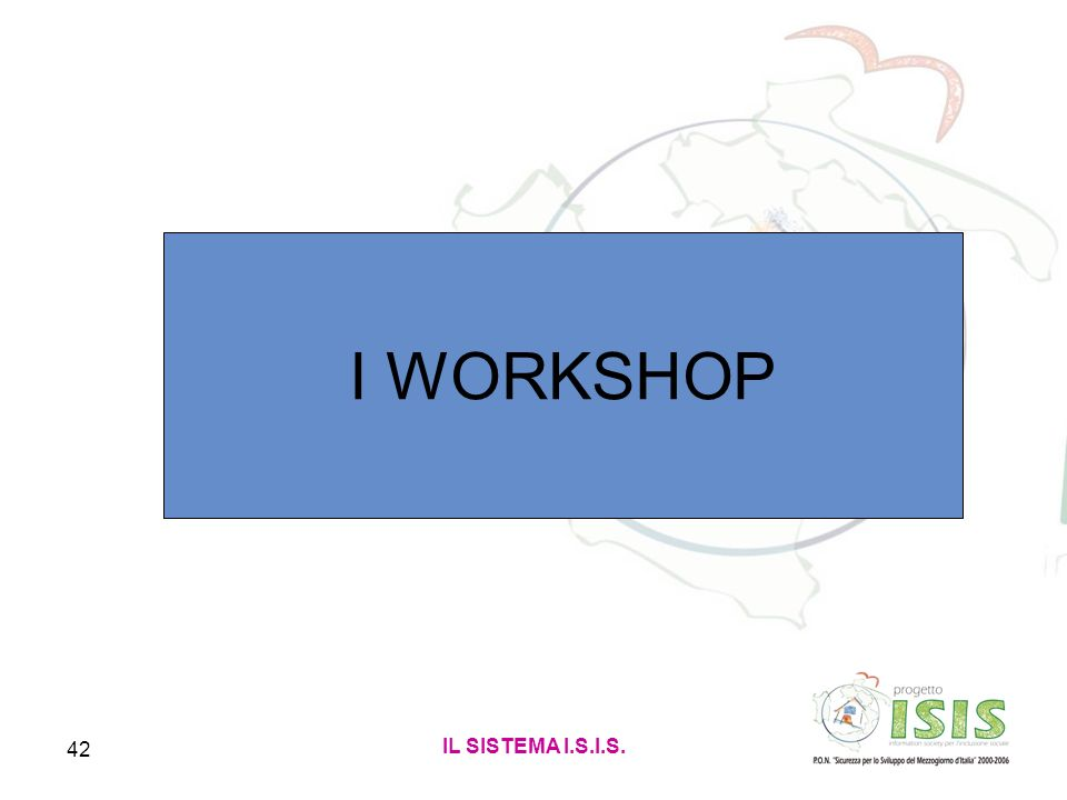I WORKSHOP IL SISTEMA I.S.I.S.