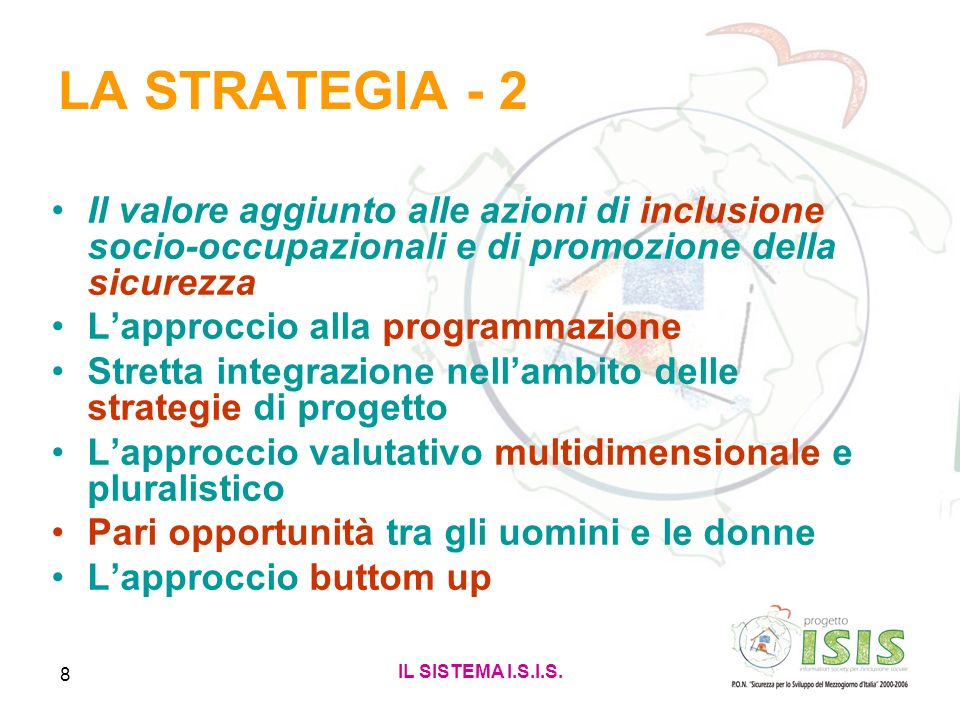 LA STRATEGIA - 2Il valore aggiunto alle azioni di inclusione socio-occupazionali e di promozione della sicurezza.