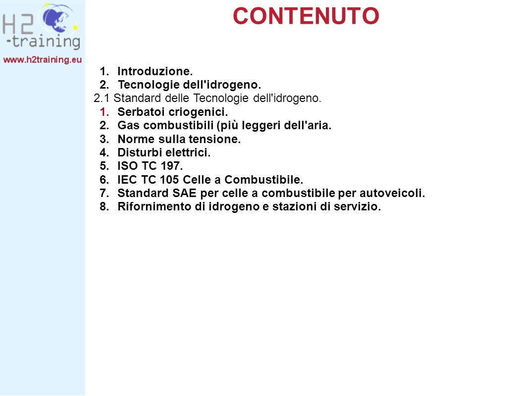 CONTENUTO Introduzione. Tecnologie dell idrogeno.