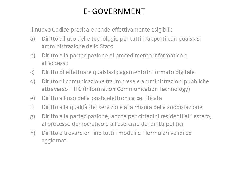 E- GOVERNMENT Il nuovo Codice precisa e rende effettivamente esigibili: