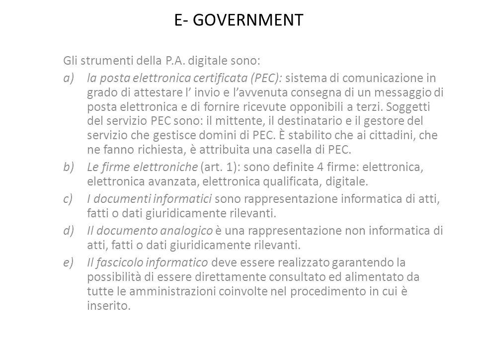 E- GOVERNMENT Gli strumenti della P.A. digitale sono: