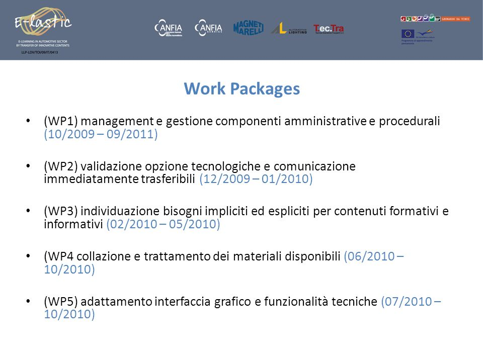 Work Packages (WP1) management e gestione componenti amministrative e procedurali (10/2009 – 09/2011)