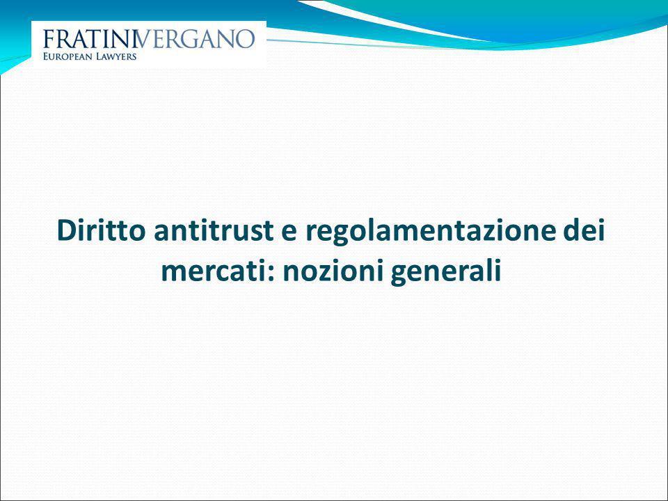 Diritto antitrust e regolamentazione dei mercati: nozioni generali