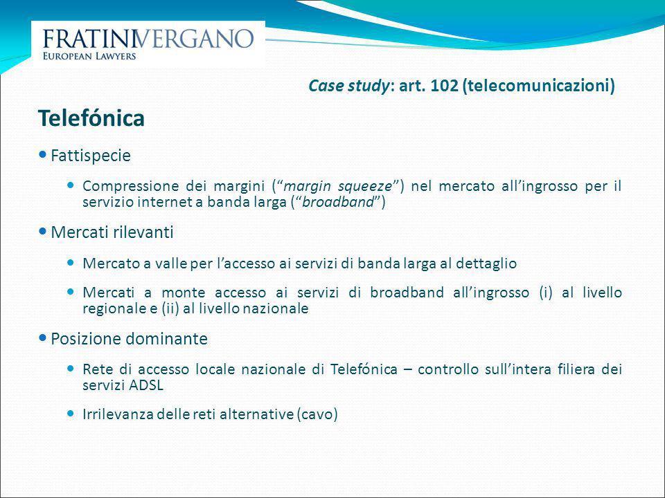 Telefónica Case study: art. 102 (telecomunicazioni) Fattispecie