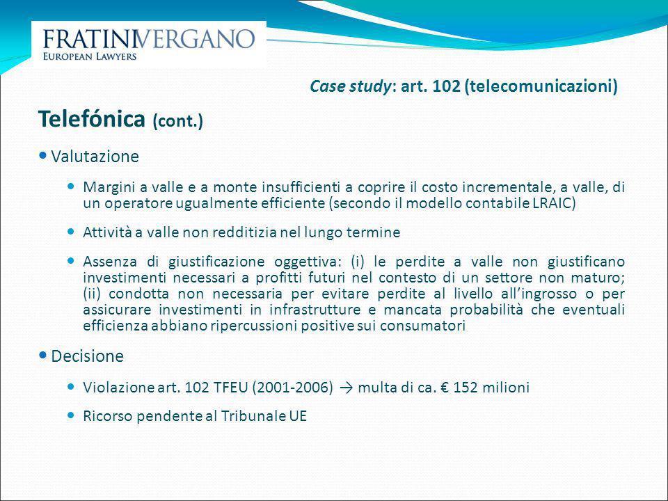 Telefónica (cont.) Case study: art. 102 (telecomunicazioni)