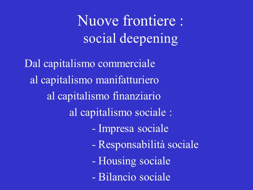 Nuove frontiere : social deepening