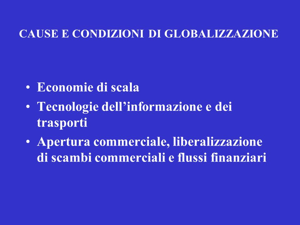 CAUSE E CONDIZIONI DI GLOBALIZZAZIONE